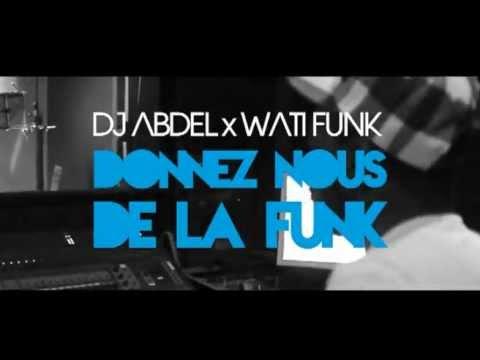Dj Abdel Feat. Wati Funk - Donnez nous de la Funk (Making Of)