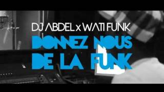 Dj Abdel Feat. Wati Funk - Donnez nous de la Funk (Making Of)