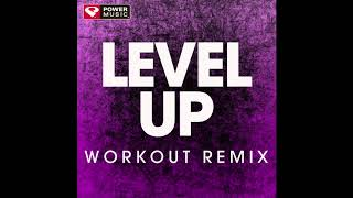 Level Up (Workout Remix)