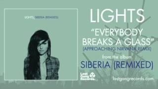 Lights - Everybody Breaks A Glass (Approaching Nirvana Remix)