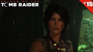 Shadow of the Tomb Raider - Ep 15 - Des morts-vivants ?? - Let's Play FR HD