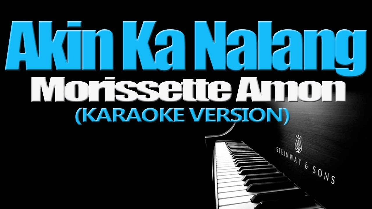 akin ka nalang by morissette amon mp3 song free download