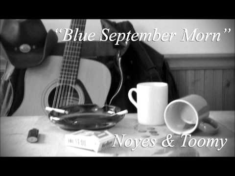 Blue September Morn by Noyes & Toomy.wmv