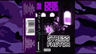 Dre Dog (Andre Nickatina) - The Stress Factor (Slomix) THIS S*IT GO HARD!!!