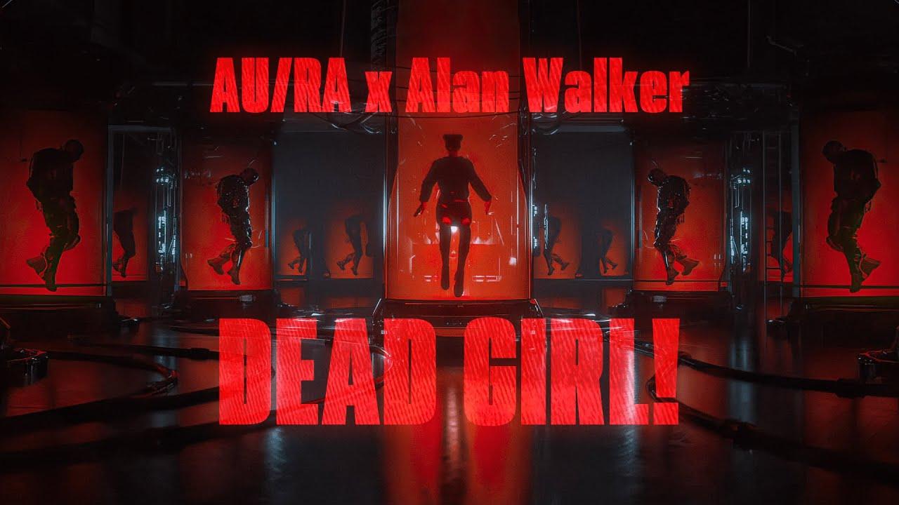 Lirik Lagu Dead Girl! - Alan Walker & Au/Ra dan Terjemahan