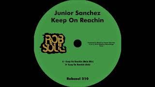 Junior Sanchez   Keep On Reachin   Main Mix (Robsoul)