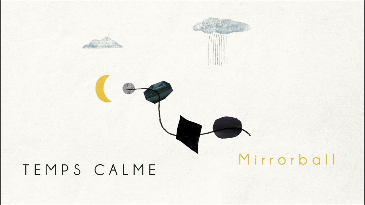 Temps Calme – Mirrorball