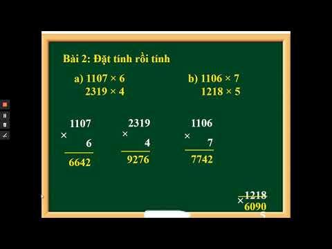 TOÁN LỚP 3 - TIẾT 111: NHÂN SỐ CÓ BỐN CHỮ SỐ VỚI SỐ CÓ MỘT CHỮ SỐ (TIẾP THEO)