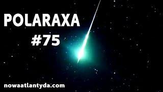 Polaraxa 75 – Asteroidy, Atlantyda i Ameryka przed