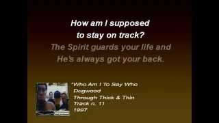 Dogwood - Who Am I To Say Who Deserves What? (Lyrics)