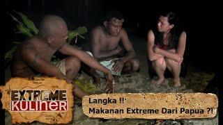 Langka Makanan Extreme Dari Papua Extreme Kuliner Eps 6