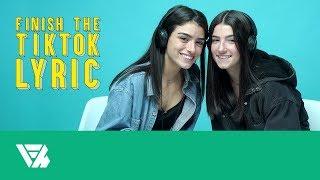 Charli and Dixie D'Amelio | Finish the TikTok Lyric
