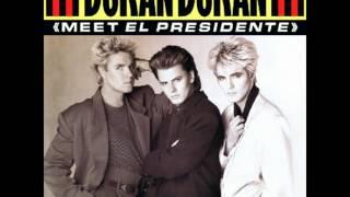 """Duran Duran - """"Meet El Presidente"""" (The Presidential Suite Extended Mix)"""