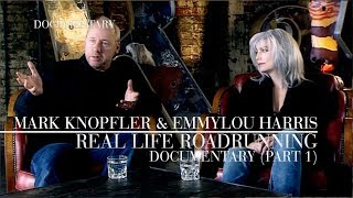 Mark Knopfler & Emmylou Harris - Real Live Roadrunning (Official Documentary | Part 1)