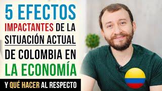 Video: 5 Efectos Impactantes De La Situación Actual De Colombia En La Economía