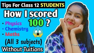 How I scored 100% in PCM ?   How to score 95+ in 12th BOARDS ?   Tips for 12th BOARDS  