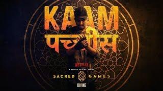 DIVINE - Kaam 25 | Sacred Games (Prod. by Phenom