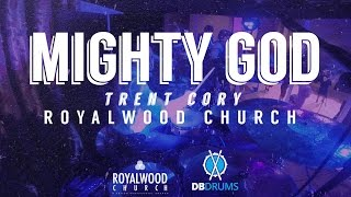 Mighty God // Trent Cory // Royalwood Church // [Drum Cover]