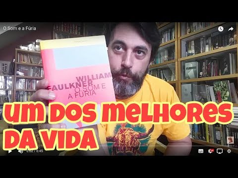 O Som e a Fúria - William Faulkner