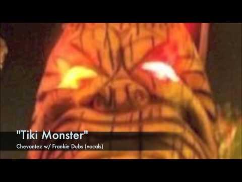"""Tiki Monster"" by Chevontez w/ Frankie Dubs"