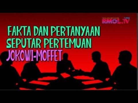 Fakta Dan Pertanyaan Seputar Pertemuan Jokowi-Moffet