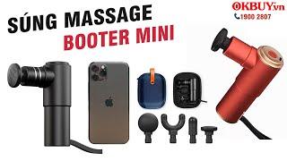 Giới thiệu súng massage cầm tay Booster MINI nhỏ mà có võ, mạnh không tưởng