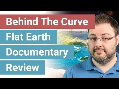 Behind The Curve Flat Earth Netflix Documentary Review