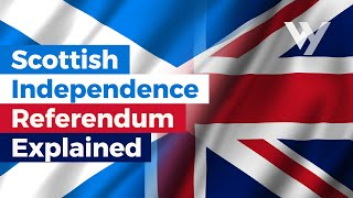 Scottish Independence Referendum Explained