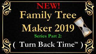 FTM 2019 Family Tree Maker Turn Back Time!
