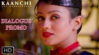 Mumbai mein ake jo marne ki than leta hai, Mumbai ussi ki ho jati hai - Dialogue Promo 4 - Kaanchi