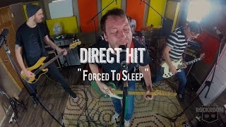 """Direct Hit! """"Forced To Sleep"""" Live! From The Rock Room"""