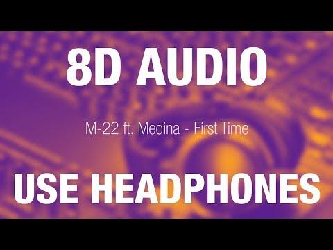 M-22 ft. Medina - First Time | 8D AUDIO