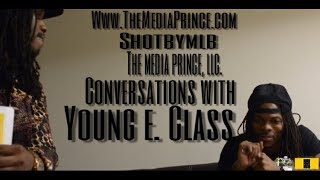 INTERVIEW SPOTLIGHT: TheMediaPrince.com PRESENTS.... Conversations With Young E Class