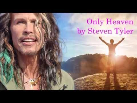 Only Heaven by Steven Tyler