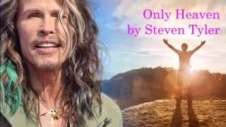 Only Heaven by Steven Tyler