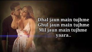 Dhal Jaun Main (Lyrics)   Rustom   Arijit Singh, Aakanksha