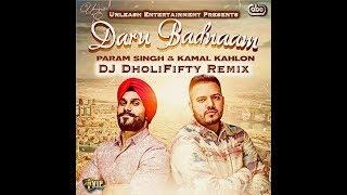 Daru Badnaam - Param Singh & Kamal Kahlon (DJ DholiFifty Remix)