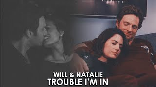 Will & Natalie - Trouble i'm in
