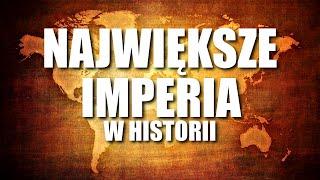 NAJWIĘKSZE IMPERIA W HISTORII ŚWIATA