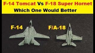 F-14 Tomcat Vs F/A-18 Super Hornet, Which One Would Better In Combat