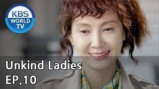 Unkind Ladies | 착하지 않은 여자들 EP.10 [SUB : KOR, ENG, CHN, MLY, VIE, IND]