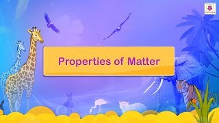 Properties Of Matter | Science Video For Kids | Periwinkle