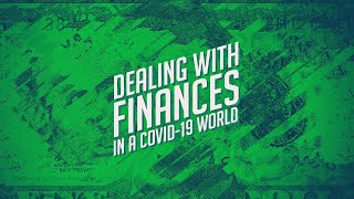 Dealing with Finances in a COVID-19 World