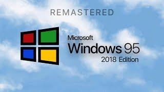 Introducing Windows 95 — 2018 Edition (Concept)