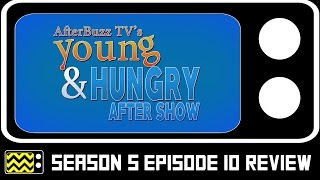 Young & Hungry Season 5 Episode 10 Review & After Show | AfterBuzz TV