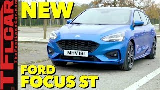 Here It Is: The All-New 2019 Ford Focus ST Is Ready For The World
