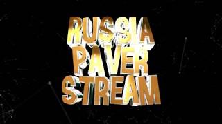 Интро для канала RUSSIA PAVER STREAM