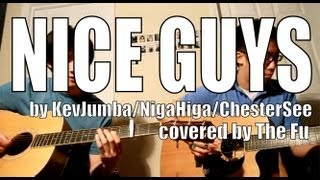 Nice Guys - KevJumba, NigaHiga, Chester See Cover | The Fu