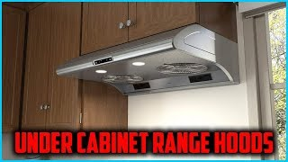 Top 5 Best Under Cabinet Range Hoods In 2019