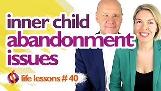 ABANDONMENT ISSUES and INNER CHILD HEALING WORK | Wu Wei Wisdom
